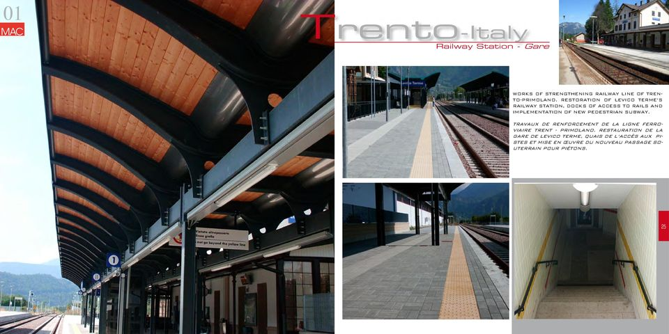 RESTORATION OF LEVICO TERMEÕS RAILWAY STATION, DOCKS OF ACCESS TO RAILS AND IMPLEMENTATION OF NEW PEDESTRIAN