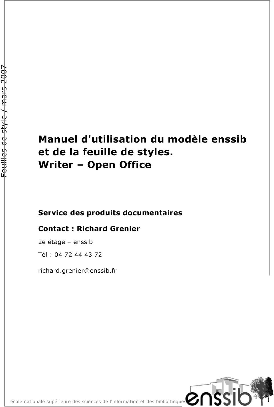 Writer Open Office Service des produits documentaires Contact : Richard