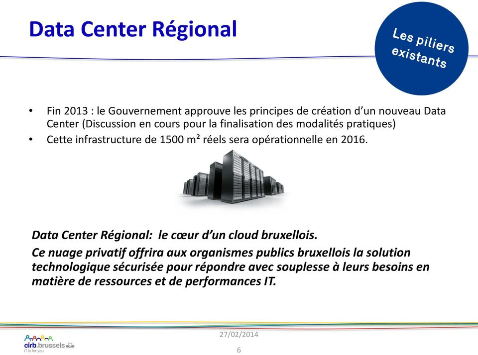 Data Center Régional: le cœur d un cloud bruxellois.