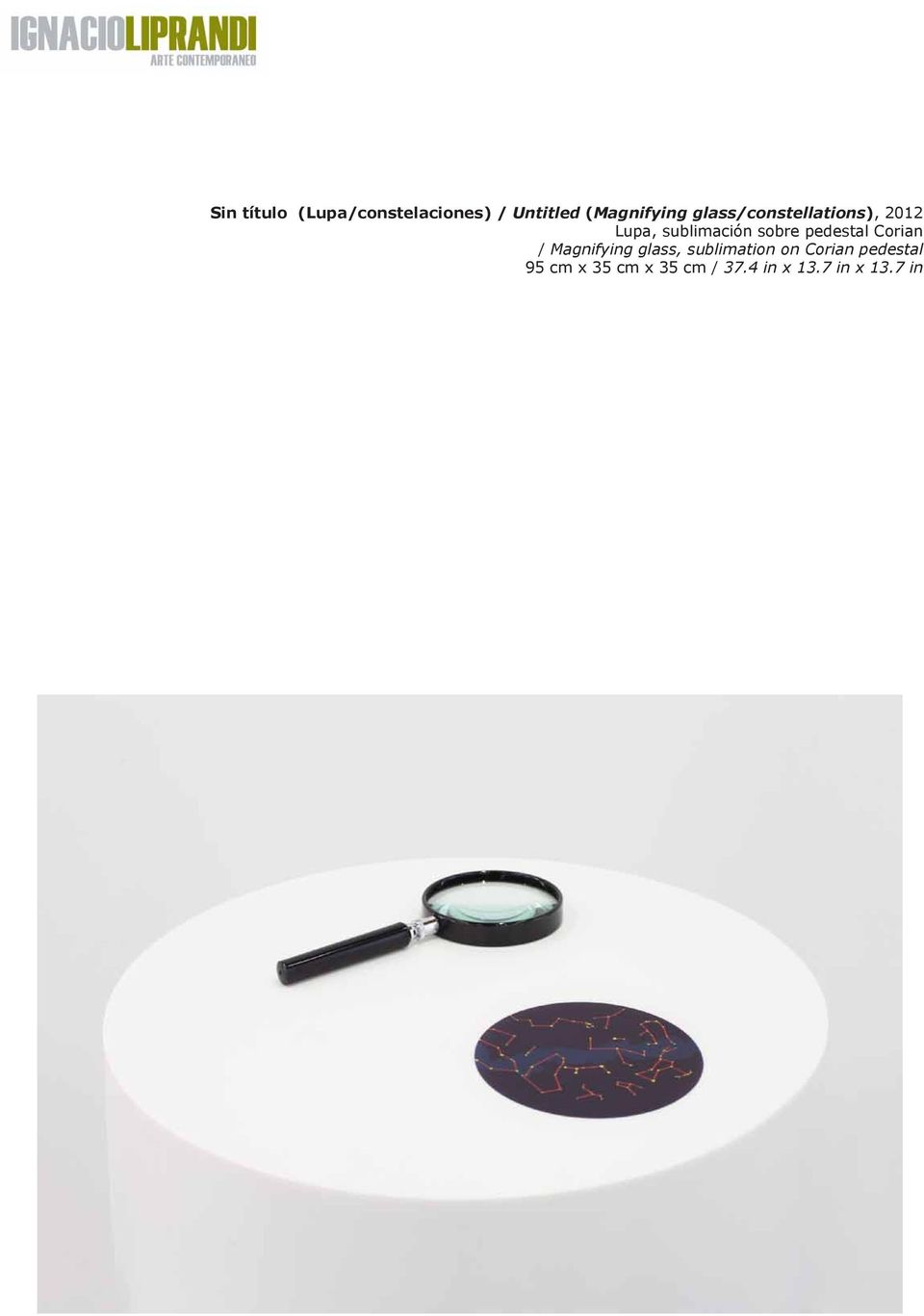 pedestal Corian / Magnifying glass, sublimation on