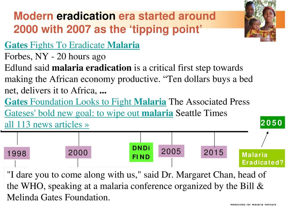 .. MMV RETURN MIM MVI CMH GFATM Gates Foundation Looks to Fight Malaria OF DDT The Associated Press Gateses' 1997 bold 1999new goal: 2001to wipe 2002 out malaria 2006 Seattle 2010Times all 113 news