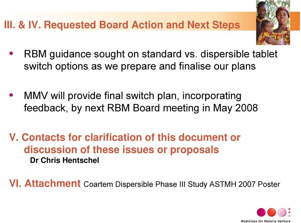incorporating feedback, by next RBM Board meeting in May 2008 V.