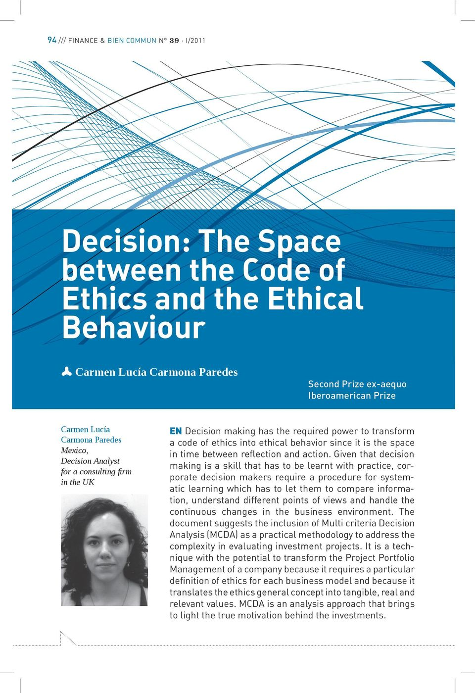 rm in the UK EN Decision making has the required power to transform a code of ethics into ethical behavior since it is the space in time between reflection and action.