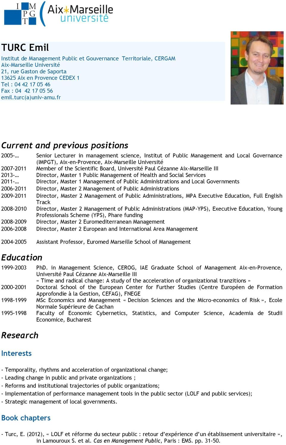 fr Current and previous positions 2005- Senior Lecturer in management science, Institut of Public Management and Local Governance (IMPGT), Aix-en-Provence, Aix-Marseille Université 2007-2011 Member