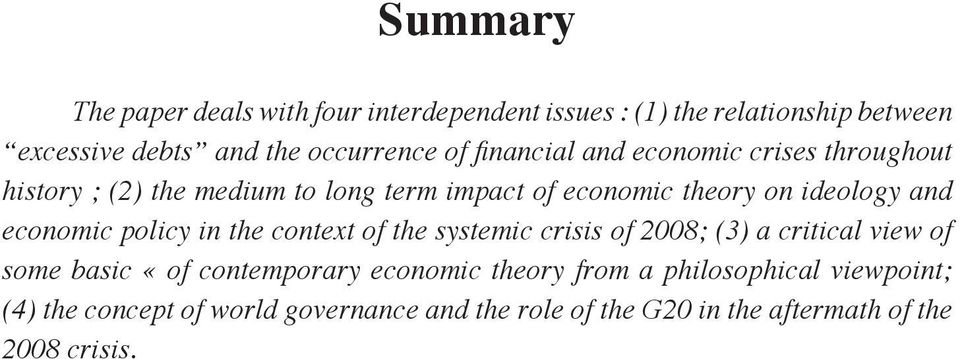 economic policy in the context of the systemic crisis of 2008; (3) a critical view of some basic «of contemporary economic