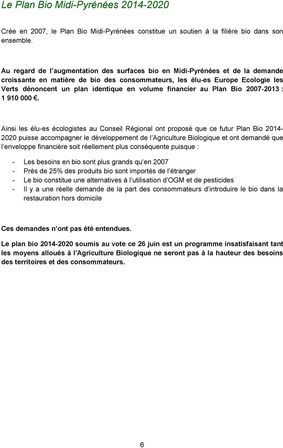 volume financier au Plan Bio 2007-2013 : 1 910 000.