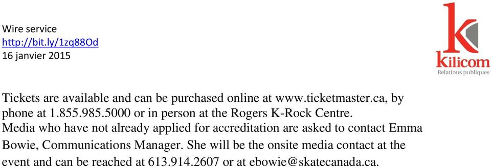 ca, by phone at 1.855.985.5000 or in person at the Rogers K-Rock Centre.