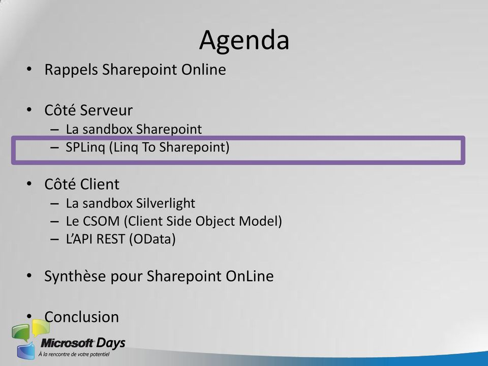 Client La sandbox Silverlight Le CSOM (Client Side
