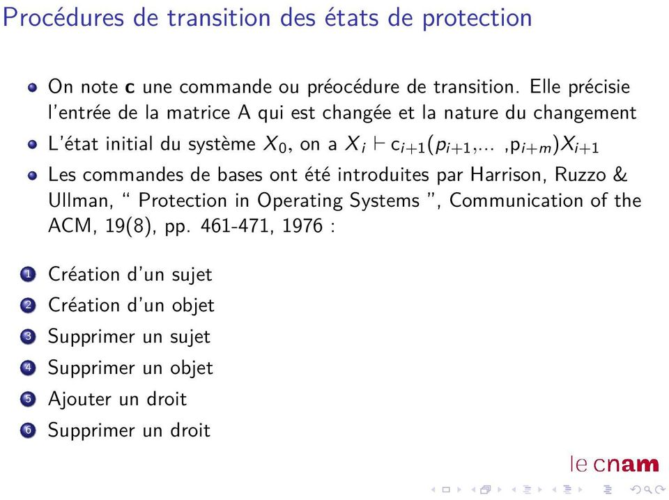 i+1,...,p i+m )X i+1 Les commandes de bases ont été introduites par Harrison, Ruzzo & Ullman, Protection in Operating Systems,