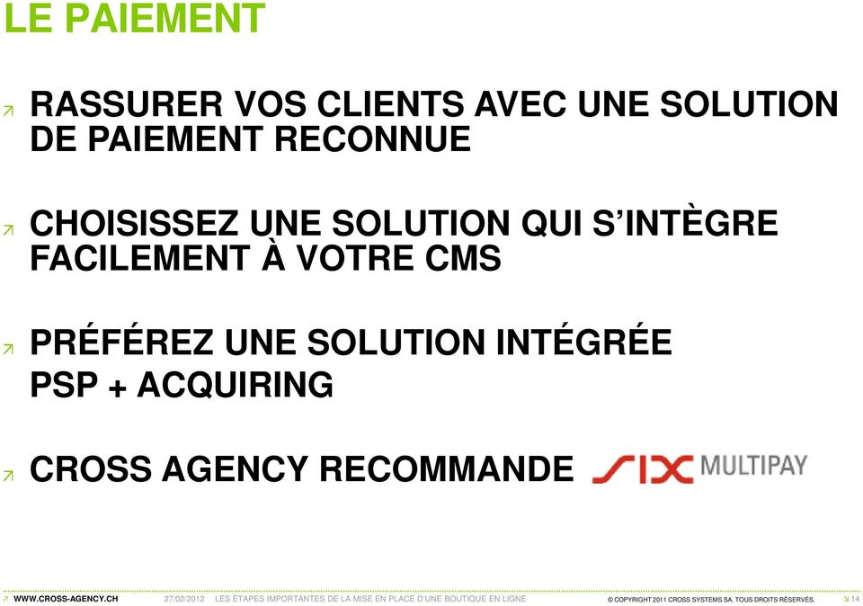 + ACQUIRING CROSS AGENCY RECOMMANDE 27/02/2012 LES ÉTAPES IMPORTANTES DE LA MISE EN