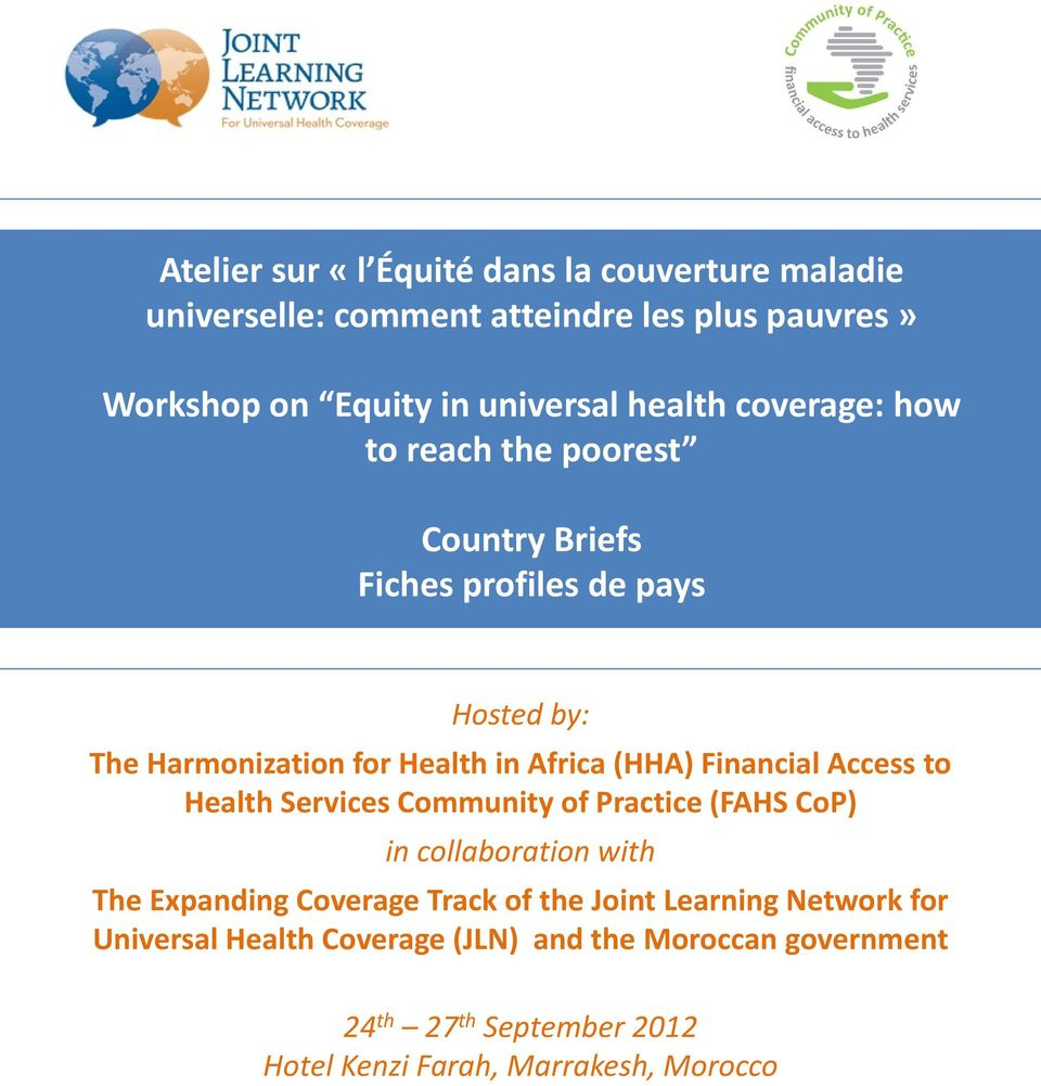 Financial Access to Health Services Community of Practice (FAHS CoP) in collaboration with The Expanding Coverage Track of the Joint