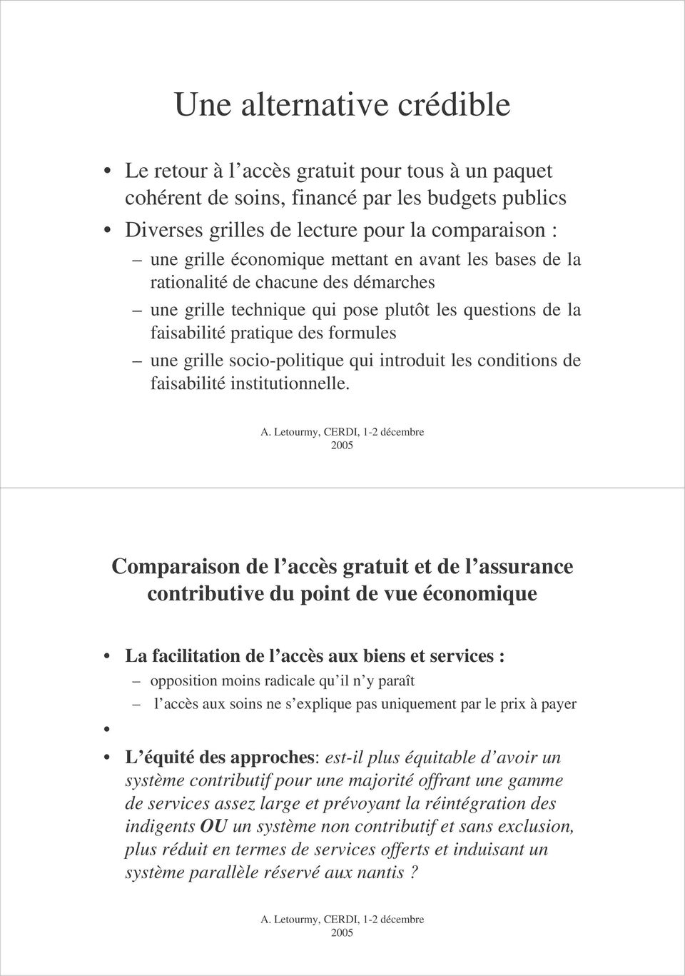 introduit les conditions de faisabilité institutionnelle.