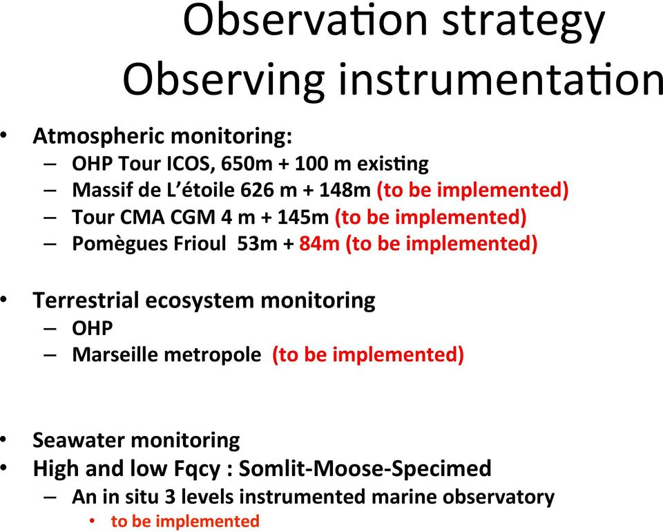 (to be implemented) Terrestrial ecosystem monitoring OHP Marseille metropole (to be implemented) Seawater