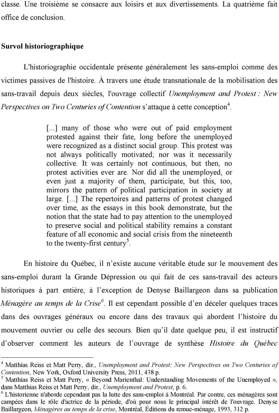 À travers une étude transnationale de la mobilisation des sans-travail depuis deux siècles, l'ouvrage collectif Unemployment and Protest : New Perspectives on Two Centuries of Contention s attaque à