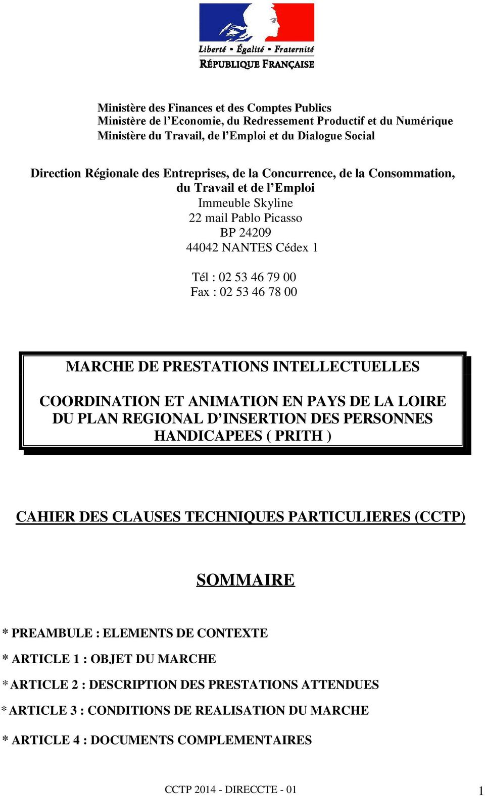 PRESTATIONS INTELLECTUELLES COORDINATION ET ANIMATION EN PAYS DE LA LOIRE DU PLAN REGIONAL D INSERTION DES PERSONNES HANDICAPEES ( PRITH ) CAHIER DES CLAUSES TECHNIQUES PARTICULIERES (CCTP) SOMMAIRE
