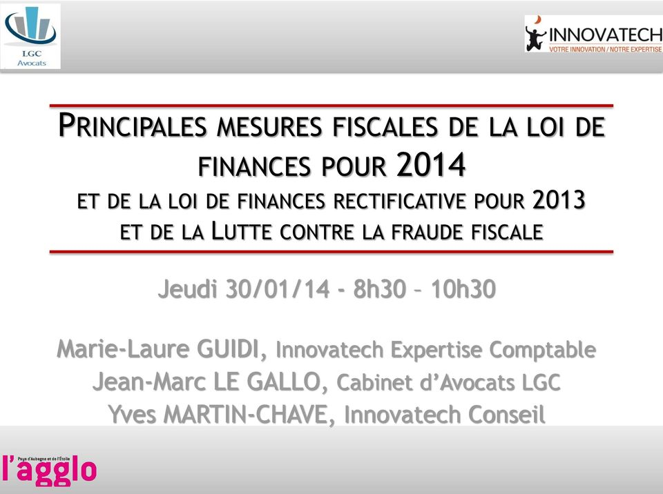 Jeudi 30/01/14-8h30 10h30 Marie-Laure GUIDI, Innovatech Expertise Comptable