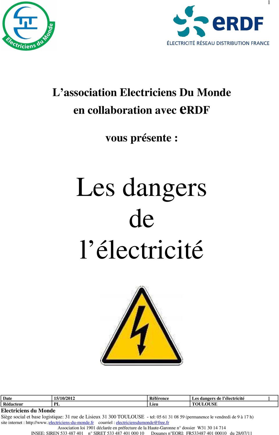 internet : http://www.:electriciens-du-mnde.fr curriel : electriciensdumnde@free.