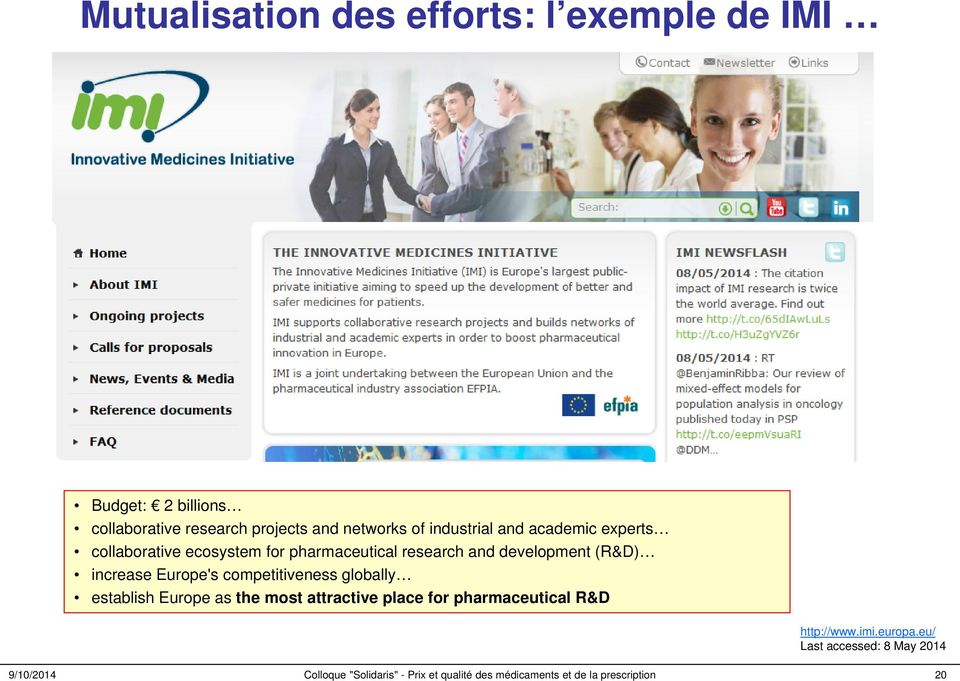 Europe's competitiveness globally establish Europe as the most attractive place for pharmaceutical R&D http://www.imi.