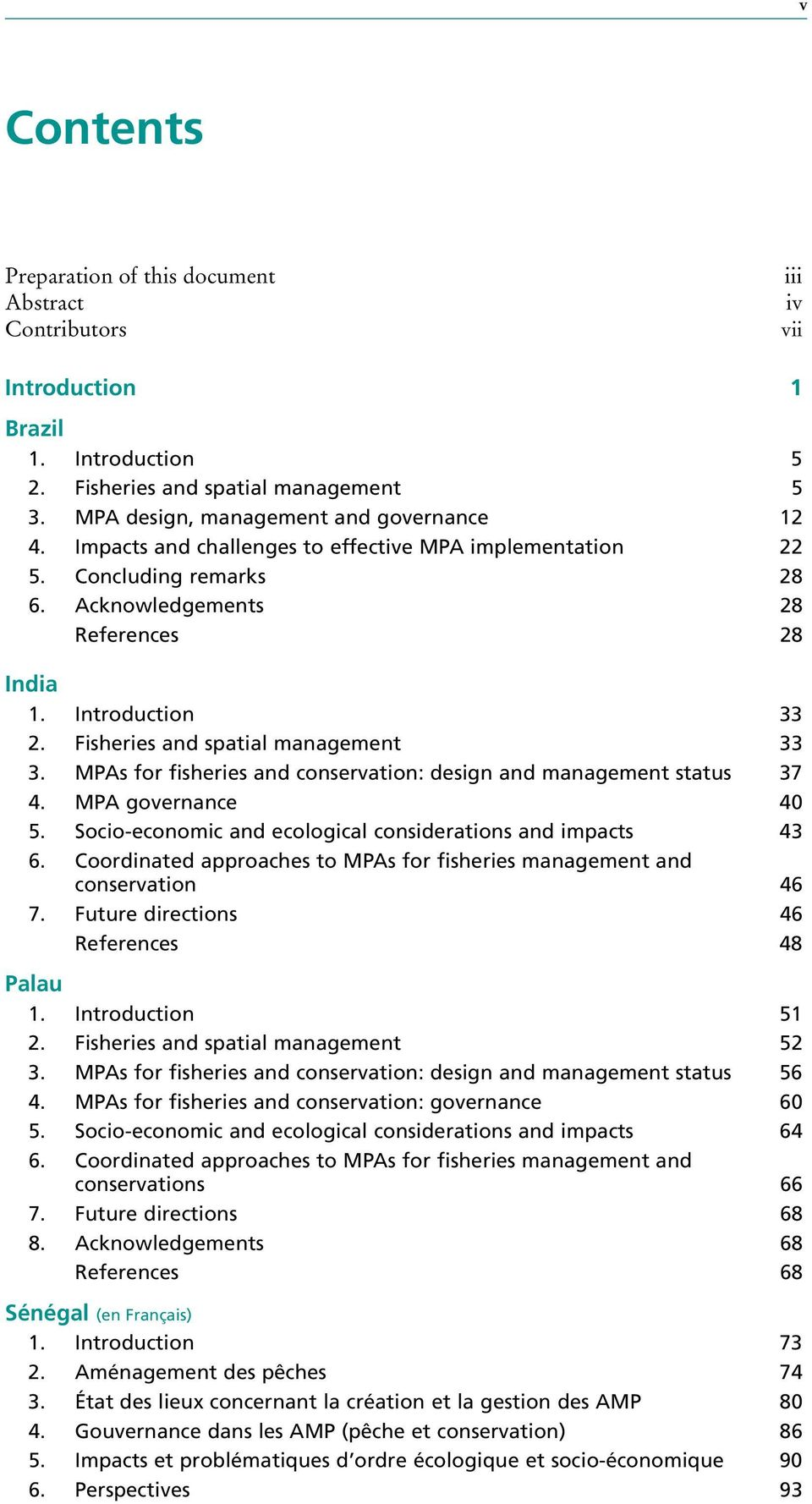 MPAs for fisheries and conservation: design and management status 37 4. MPA governance 40 5. Socio-economic and ecological considerations and impacts 43 6.