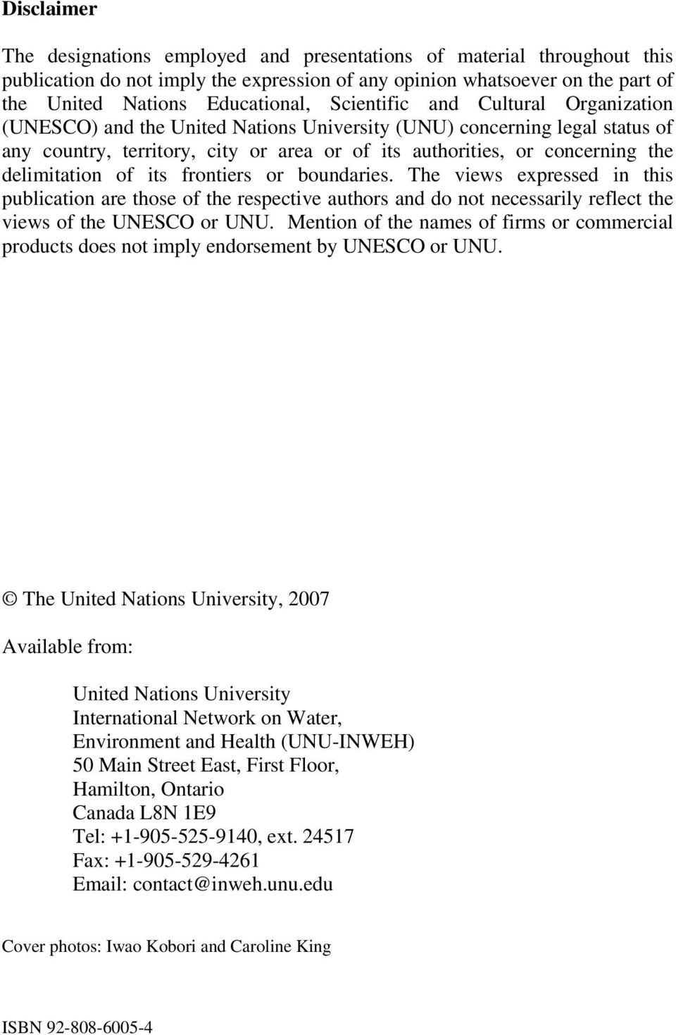 delimitation of its frontiers or boundaries. The views expressed in this publication are those of the respective authors and do not necessarily reflect the views of the UNESCO or UNU.