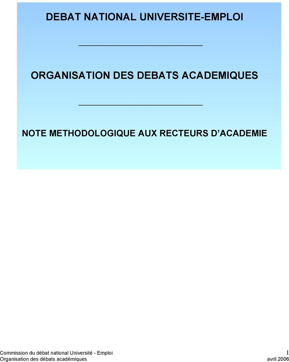 D ACADEMIE Commission du débat national Université -