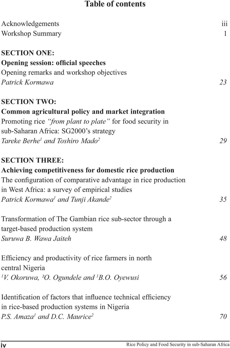 for domestic rice production in West Africa: a survey of empirical studies Patrick Kormawa 1 and Tunji Akande 2 35 Transformation of The Gambian rice sub-sector through a target-based