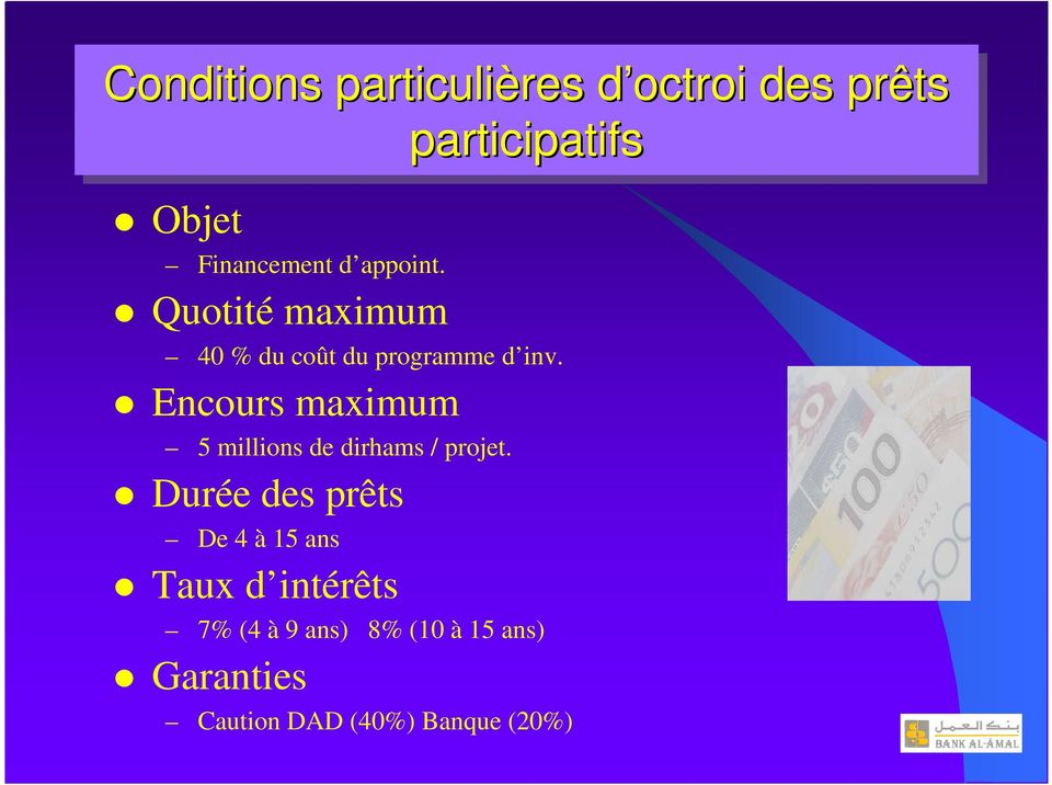 Encours maximum 5 millions de dirhams / projet.