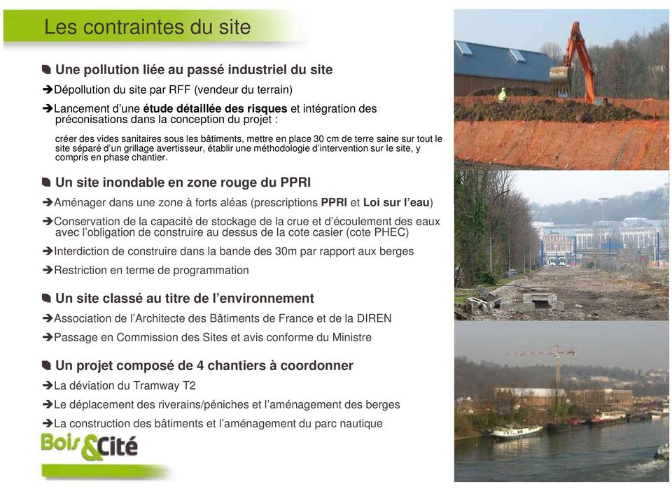 intervention sur le site, y compris en phase chantier.