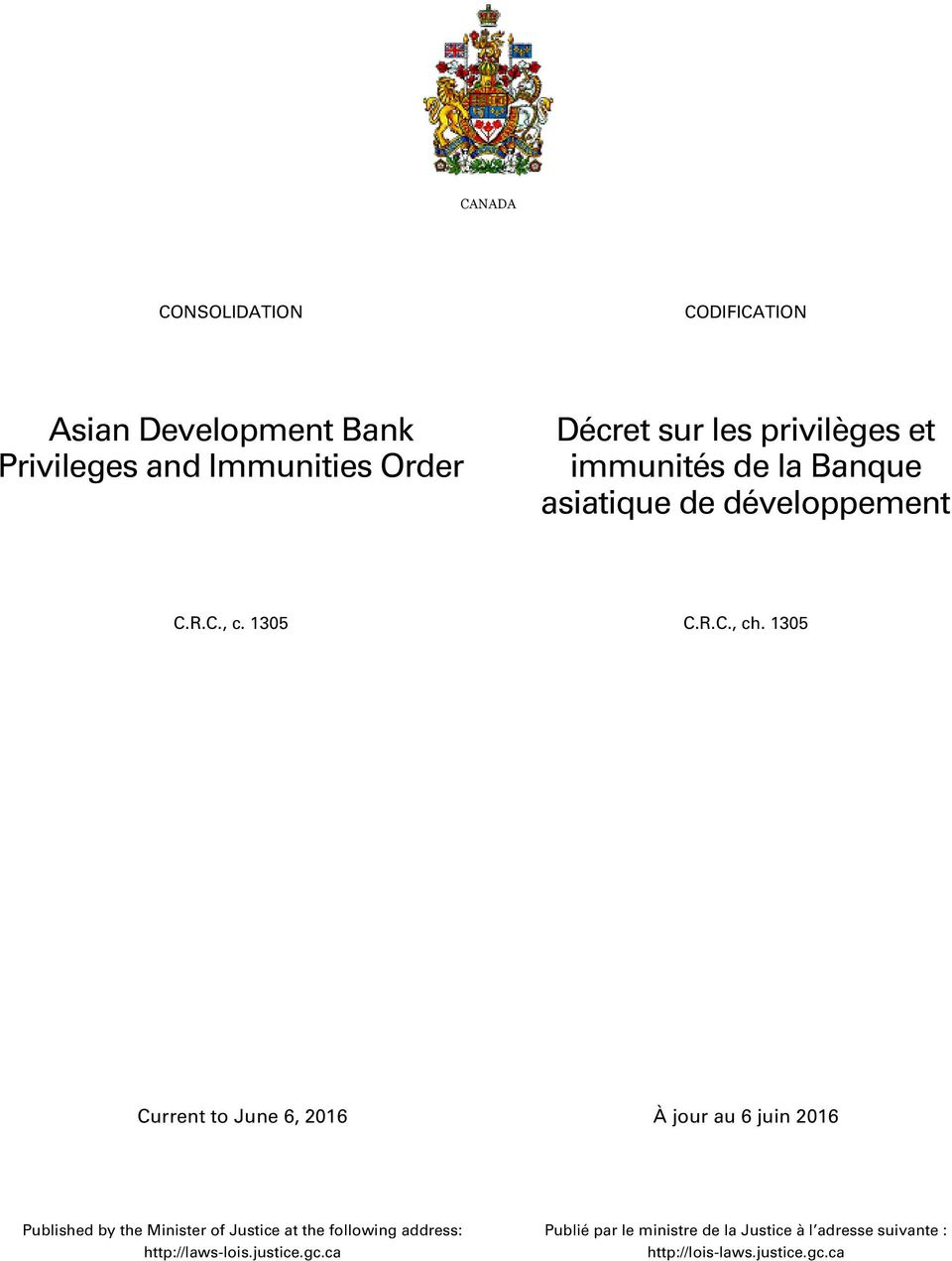 1305 Current to June 6, 2016 À jour au 6 juin 2016 Published by the Minister of Justice at the