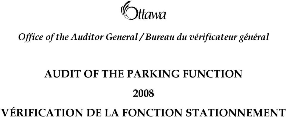 AUDIT OF THE PARKING FUNCTION 2008