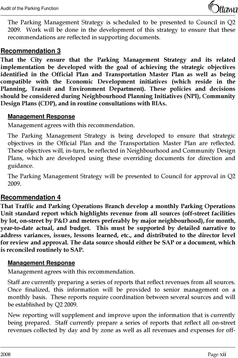 Recommendation 3 That the City ensure that the Parking Management Strategy and its related implementation be developed with the goal of achieving the strategic objectives identified in the Official