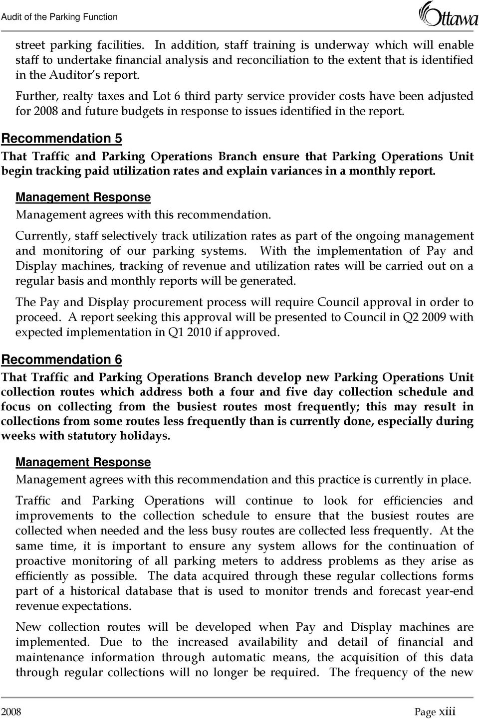 Recommendation 5 That Traffic and Parking Operations Branch ensure that Parking Operations Unit begin tracking paid utilization rates and explain variances in a monthly report.