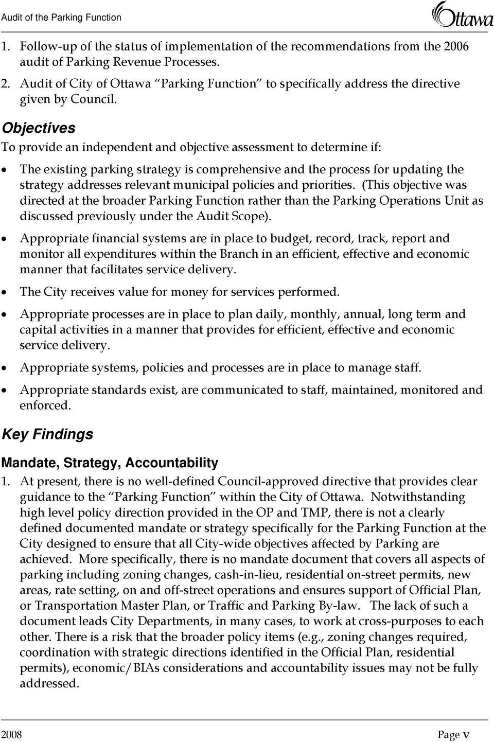 policies and priorities. (This objective was directed at the broader Parking Function rather than the Parking Operations Unit as discussed previously under the Audit Scope).