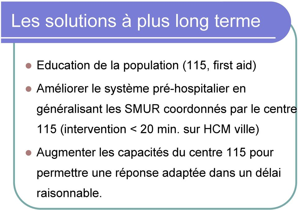 le centre 115 (intervention < 20 min.