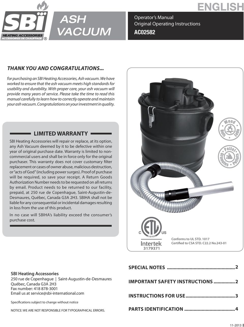 Please take the time to read this manual carefully to learn how to correctly operate and maintain your ash vacuum. Congratulations on your investment in quality.
