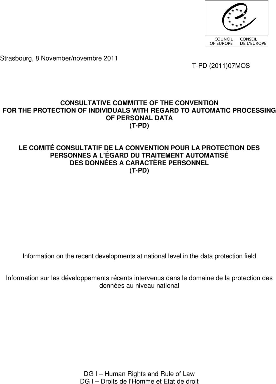 A CARACTÈRE PERSONNEL (T-PD) Information on the recent developments at national level in the data protection field Information sur les développements