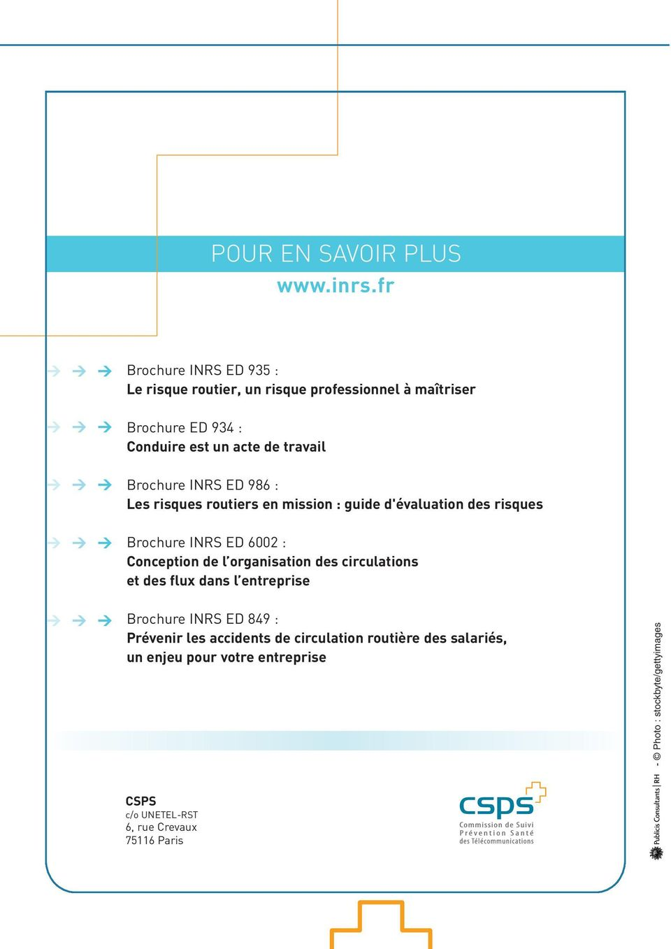 Brochure INRS ED 986 : Les risques routiers en mission : guide d'évaluation des risques Brochure INRS ED 6002 : Conception de l