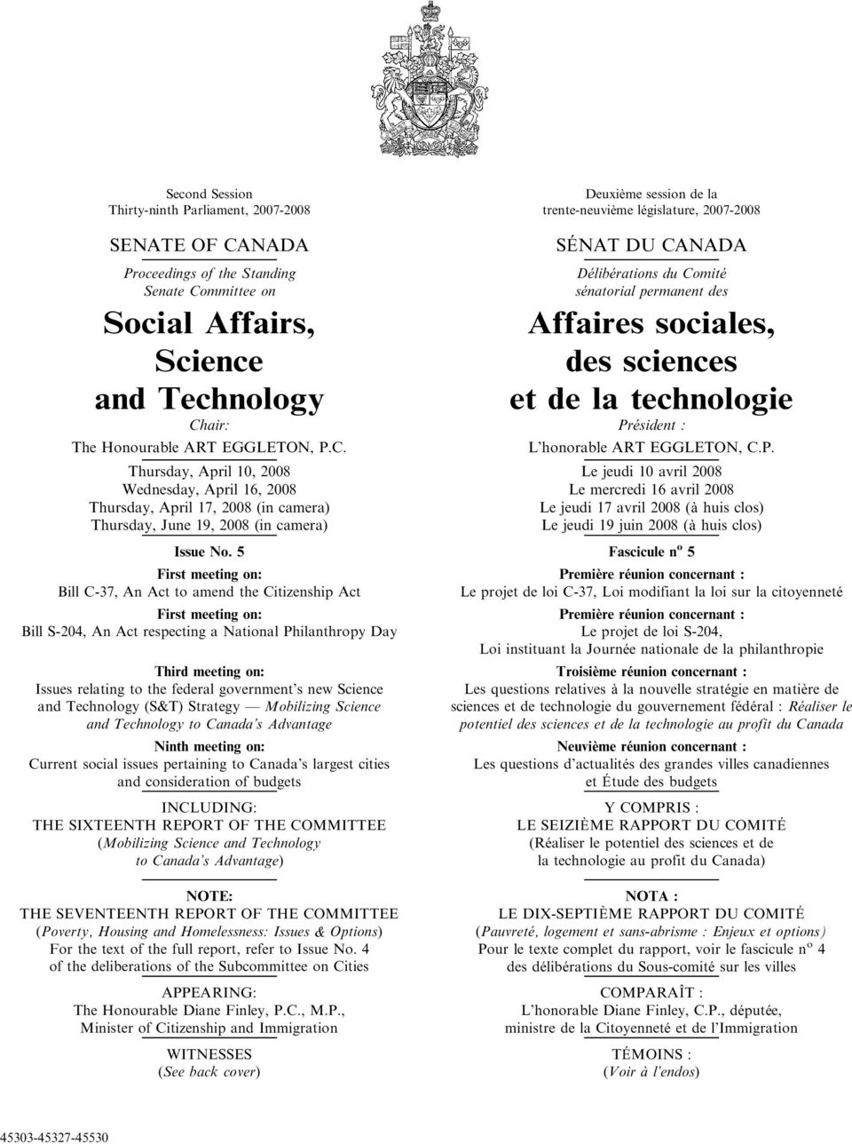 government s new Science and Technology (S&T) Strategy Mobilizing Science and Technology to Canada s Advantage Ninth meeting on: Current social issues pertaining to Canada s largest cities and