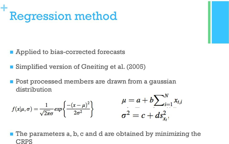 (2005) n Post processed members are drawn from a gaussian