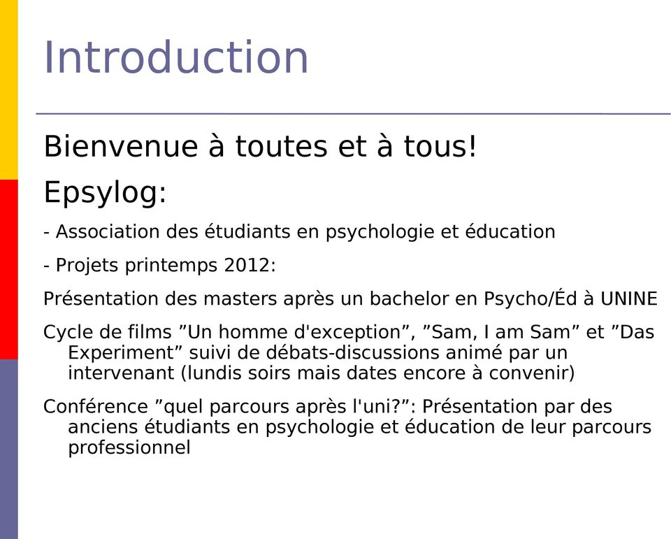 bachelor en Psycho/Éd à UNINE Cycle de films Un homme d'exception, Sam, I am Sam et Das Experiment suivi de