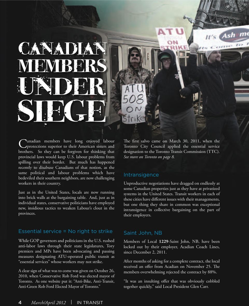 But much has happened recently to disabuse Canadians of that notion, as the same political and labour problems which have bedeviled their southern neighbors, are now challenging workers in their