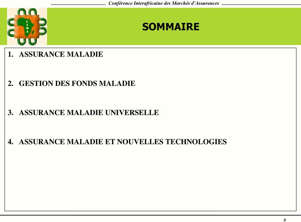 ASSURANCE MALADIE UNIVERSELLE 4.