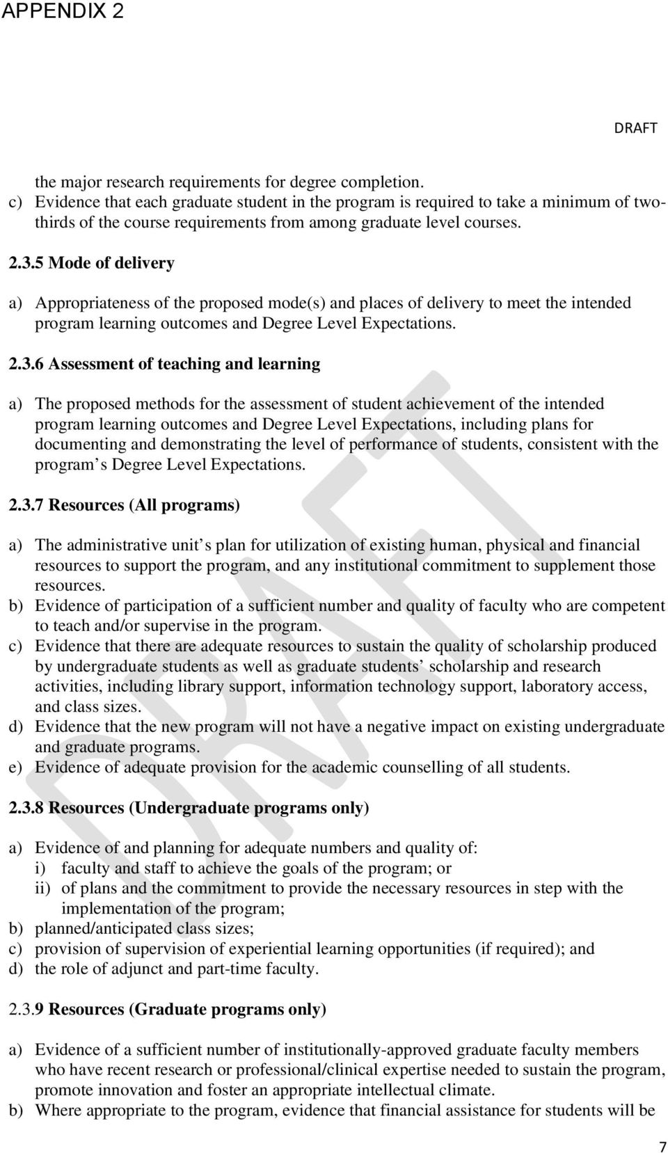 5 Mode of delivery a) Appropriateness of the proposed mode(s) and places of delivery to meet the intended program learning outcomes and Degree Level Expectations. 2.3.