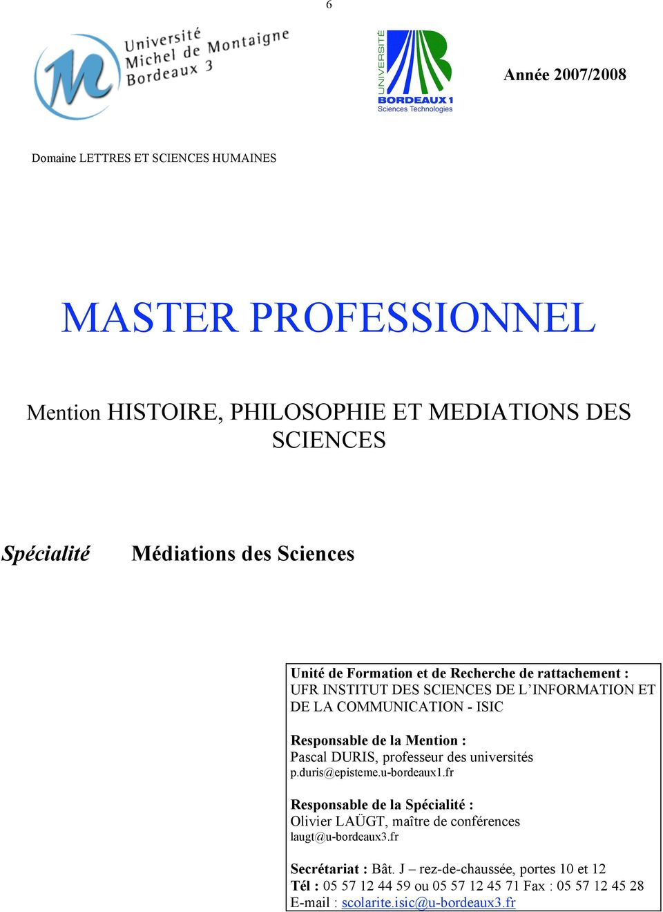 Mention : Pascal DURIS, professeur des universités p.duris@episteme.u-bordeaux1.