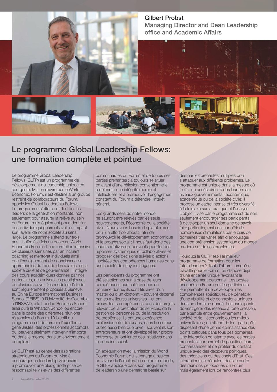 Mis en œuvre par le World Economic Forum, il est destiné à un groupe restreint de collaborateurs du Forum, appelé les Global Leadership Fellows.