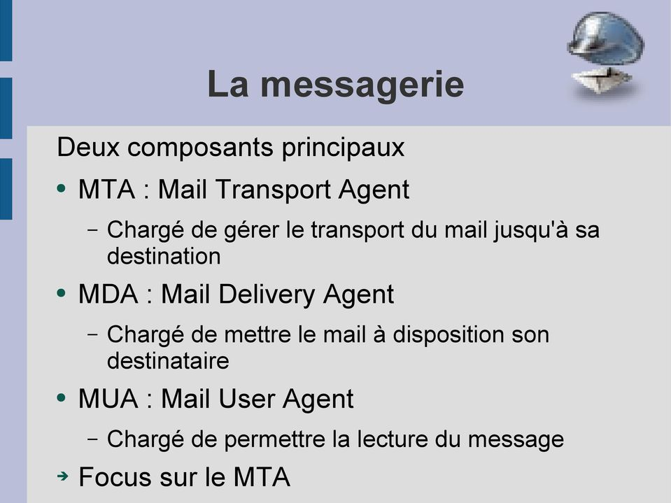 Delivery Agent Chargé de mettre le mail à disposition son destinataire