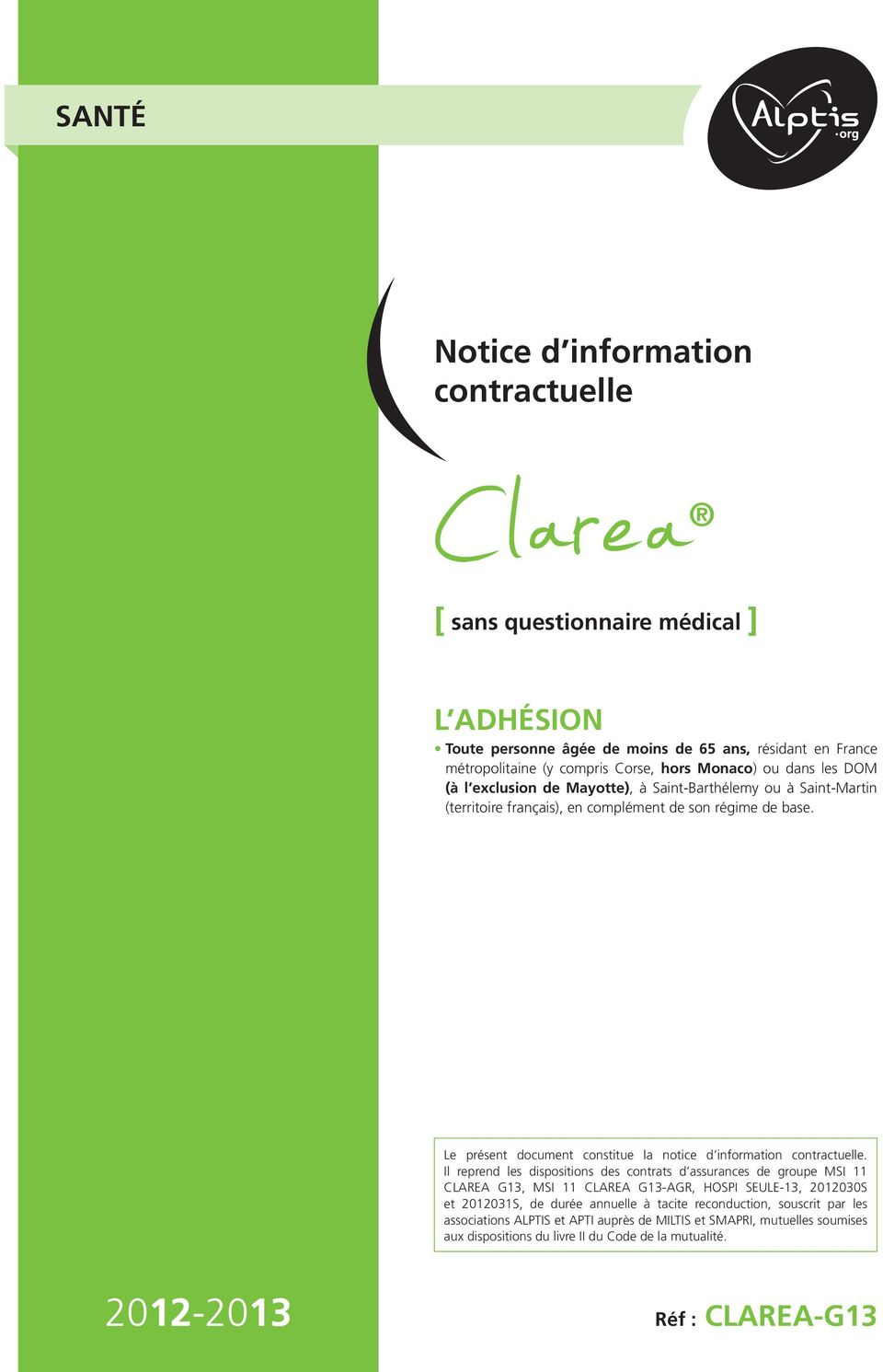 Le présent document constitue la notice d information contractuelle.