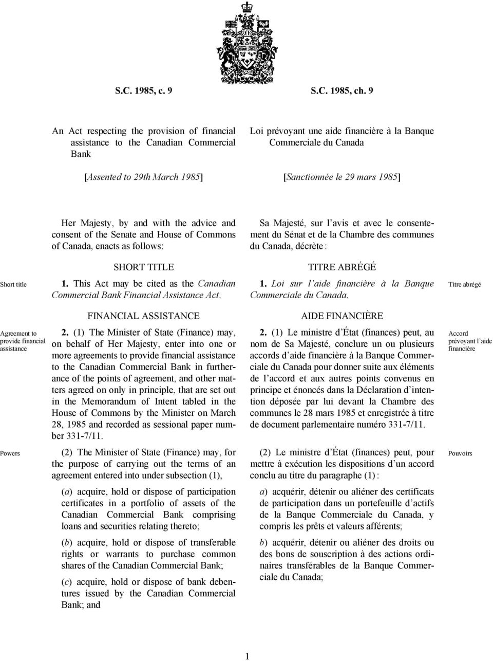 [Sanctionnée le 29 mars 1985] Her Majesty, by and with the advice and consent of the Senate and House of Commons of Canada, enacts as follows: Sa Majesté, sur l avis et avec le consentement du Sénat