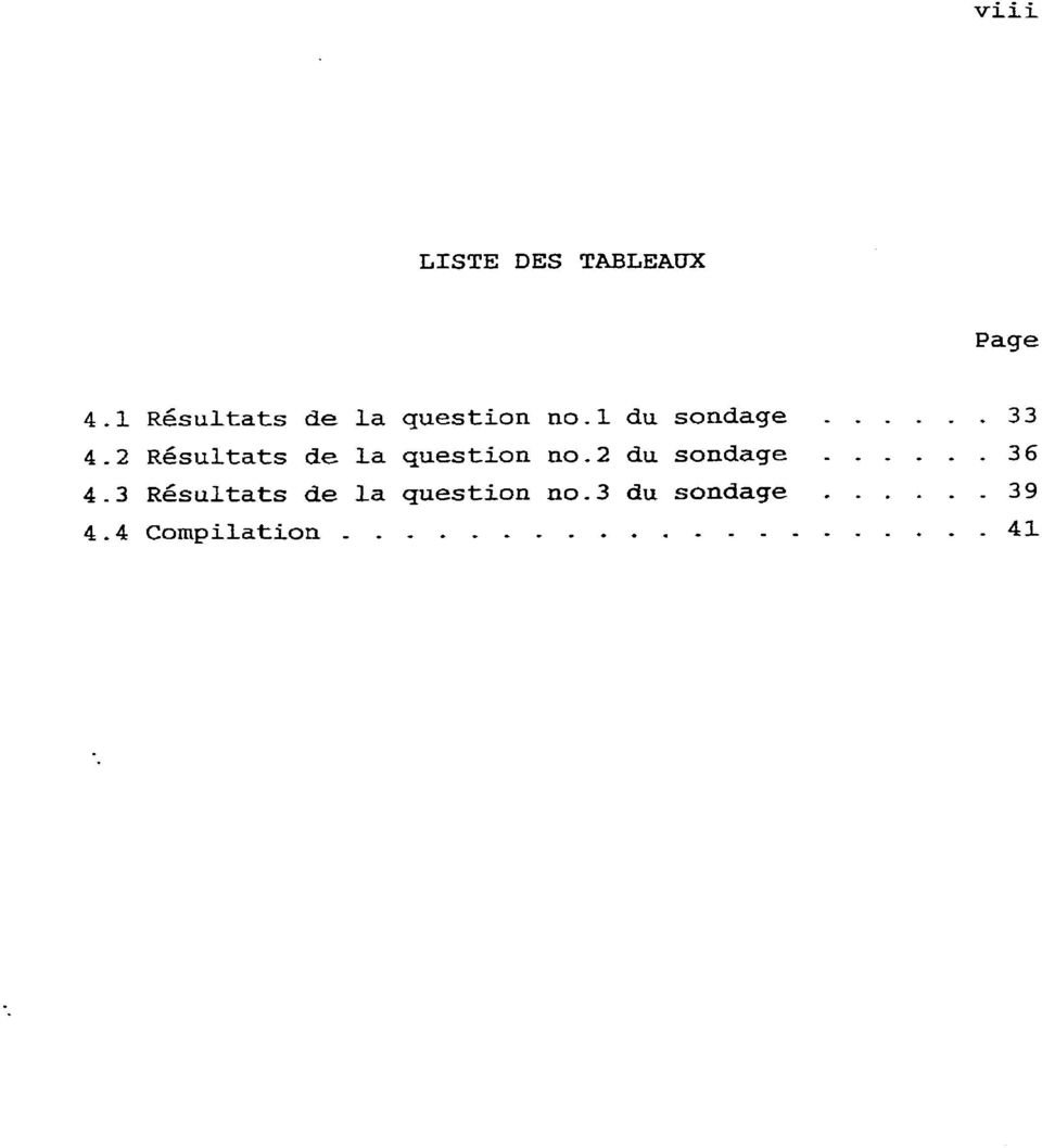 33 4-2 ~ésultats de la question no-2 du sondage - - - - -.