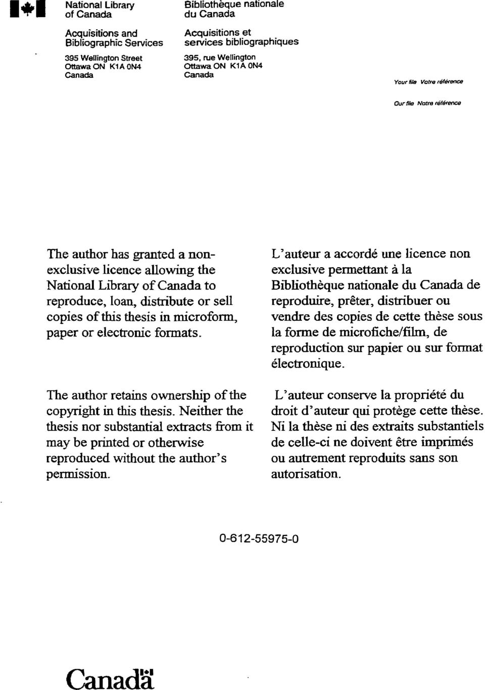 distribute or sell copies of this thesis in microform, paper or electronic formats. The author retains ownership of the copyright in this thesis.